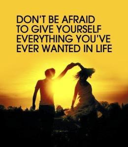 Don't be afraid...